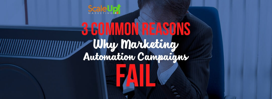 """header image of the blog title """"3 Common Reasons Why Marketing Automation Campaigns Fail"""" with a man wearing a corporate attire looking depressed in front of a computer monitor"""