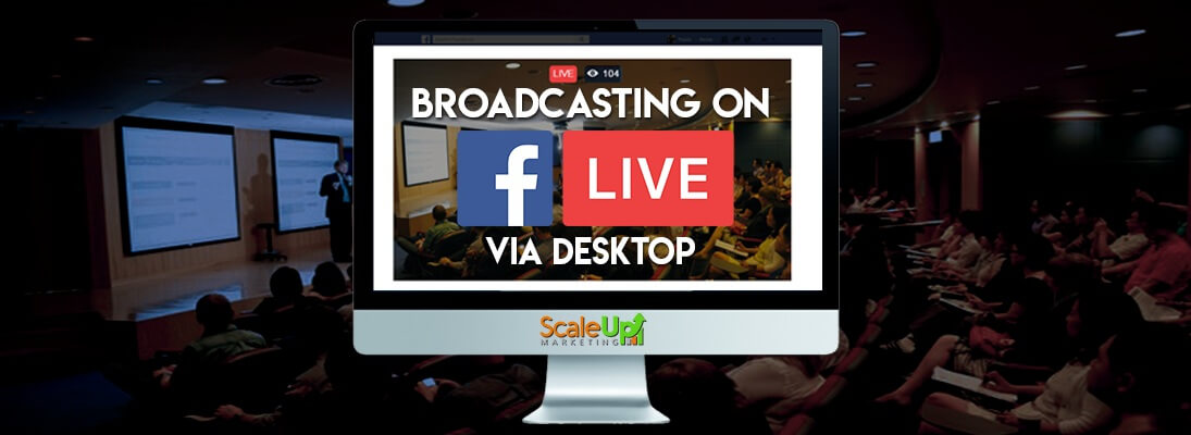 "header image of the blog title ""Broadcasting on Facebook Live Via Desktop"" with a room filled with sitting people and a speaker on a stage in front"