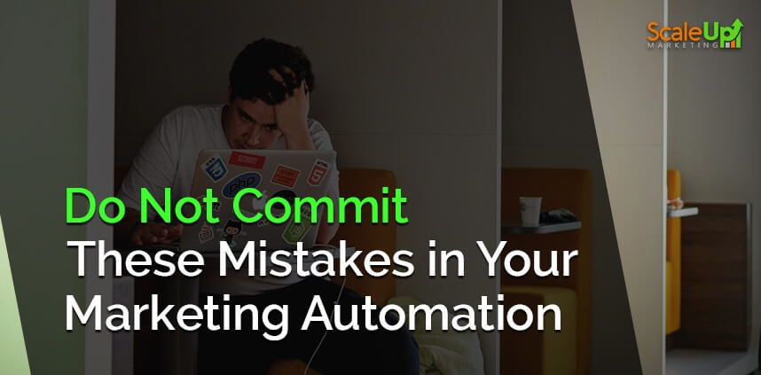 """header image of the blog title """"8 MARKETING AUTOMATION MISTAKES YOU SHOULD NEVER MAKE"""" with a background image of a sad guy staring on his laptop's screen"""