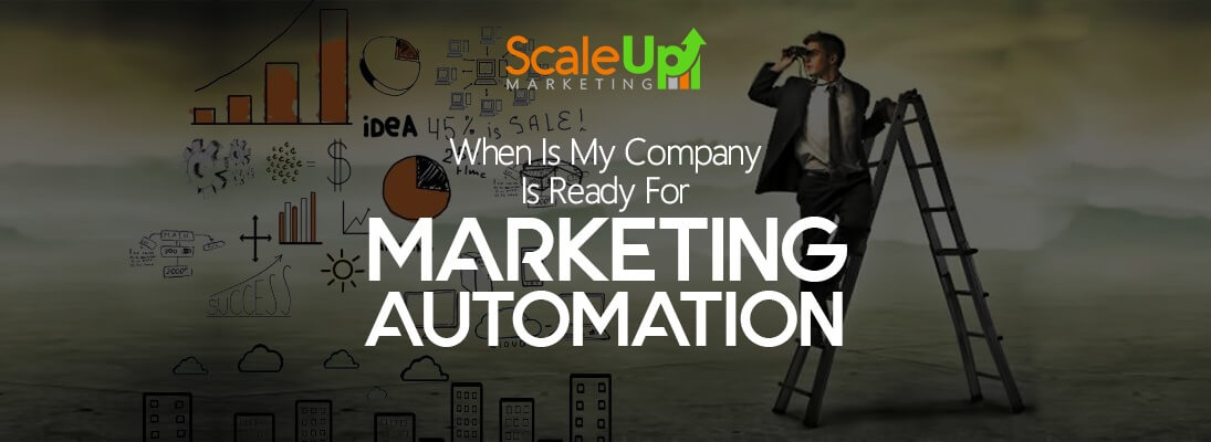 "header image of the blog title ""When Is My Company Is Ready For Marketing Automation Solutions"" with a background image of a man standing on a ladder while looking for something using a binoculars"