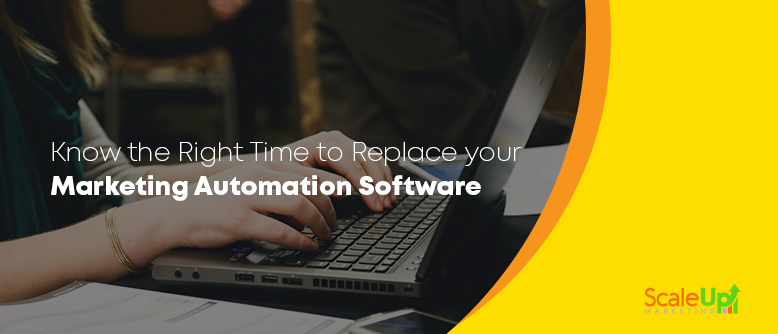 "header image of the blog title ""Know the Right Time to Replace your Marketing Automation Software"" with a background sideview of a laptop with a typing hands"
