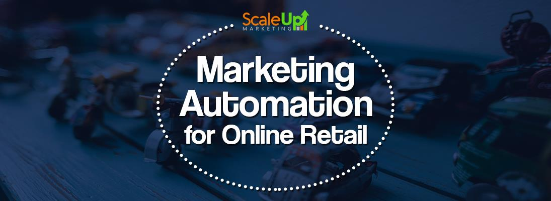 """a banner having the text """"Marketing Automation for Online Retail"""" in the center and a background of toy cars and motorcycle on a table"""