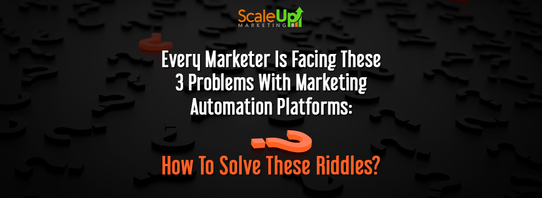 """header image of the blog title """"Every Marketer Is Facing These 3 Problems With Marketing Automation Platforms: How To Solve These Riddles"""" with a background of scattered question marks"""