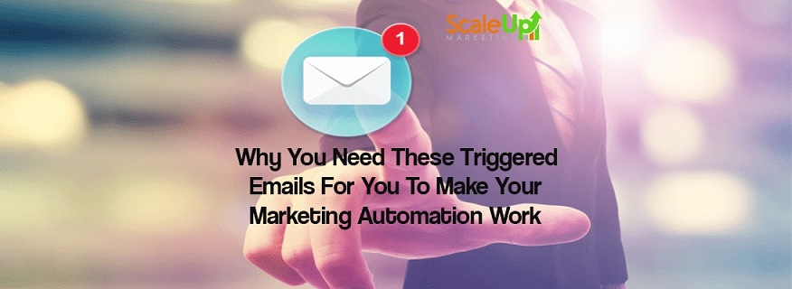 """header image of the blog title """"Why You Need These Triggered Emails For You To Make Your Marketing Automation Work"""" with a background of a man in suit clicking an email icon to view the notification"""