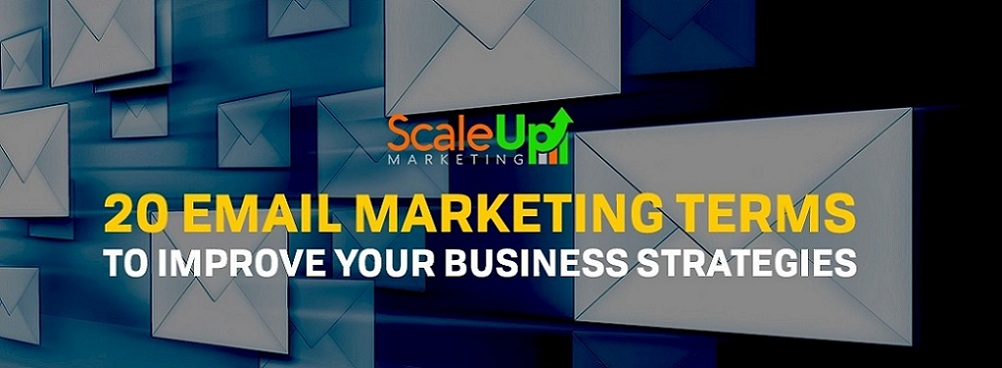 """header image of the blog title """"20 Email Marketing Terms To Improve Your Business Strategies"""" at the bottom with a blue background designed with email icons that have connecting lines and scale up marketing logo"""