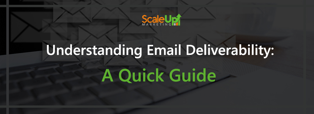 """header image of the blog title """"Understanding Email Deliverability: A Quick Guide"""" with a white background of a laptop's keyboard and email icons flying out from the screen of the laptop"""