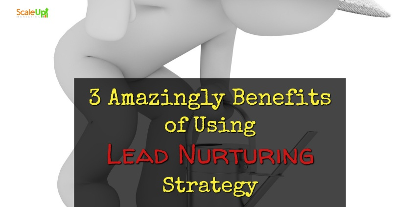 """header image of the blog title """"3 Amazingly Benefits of Using LEAD NURTURING Strategy"""" with a background of a white animated image of a boy ducking and holding a watering can"""