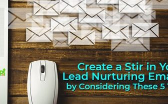 "header image of the blog title ""Create a Stir in Your Lead Nurturing Emails by Considering These 5 Tips"" with a background image of a white mouse and multiple of envelope icons on a wooden table"