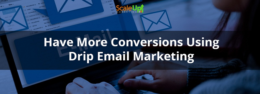 """header image of the blog title """"Have More Conversions Using Drip Email Marketing"""" with a background of a woman typing to an open laptop with email icons on the screen"""