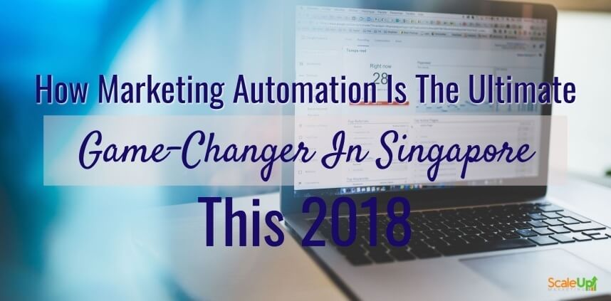"""header image of the blog title """"How Marketing Automation Is The Ultimate Game-Changer In Singapore This 2018"""" with a background of an open laptop on a wooden table"""