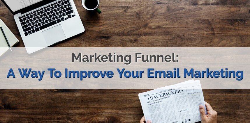 """header image of the blog title """"Marketing Funnel: AWay To Improve Your Email Marketing"""" with a background of a laptop and a hand holding a newspaper on a wooden table"""