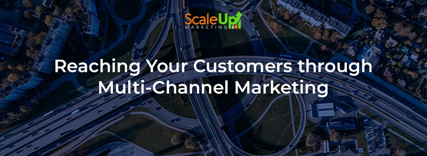 """header image of the blog title """"Reaching Your Customers through Multi-Channel Marketing"""" with a background image of a community and skyway roads in the center with cars on it"""