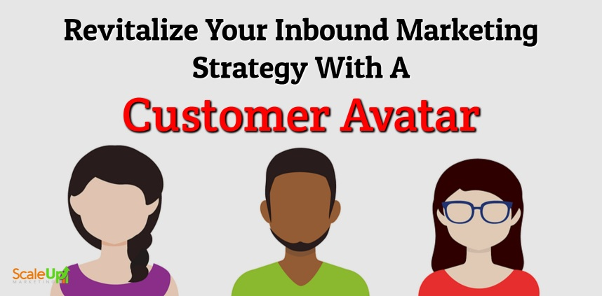 """header image of the blog title """"Revitalize Your Inbound Marketing Strategy With A Customer Avatar"""" with a background image of three animated person having no identity"""