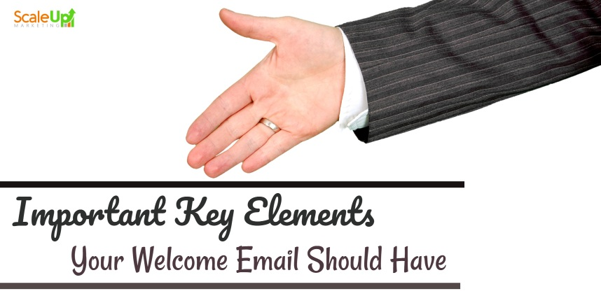 """header image of the blog title """"Important Key Elements Your Welcome Email Should Have"""" with a sideview shot of an arm offering a hand"""