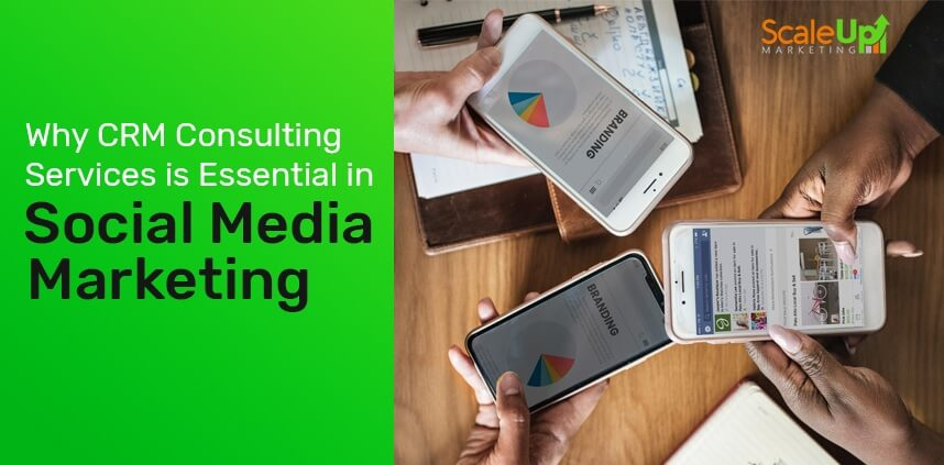"""header image of the blog title """"Why CRM Consulting Services is Essential in Social Media Marketing"""" with an overhead shot of 3 hands of persons holding each of their mobile phones on a wooden surface"""