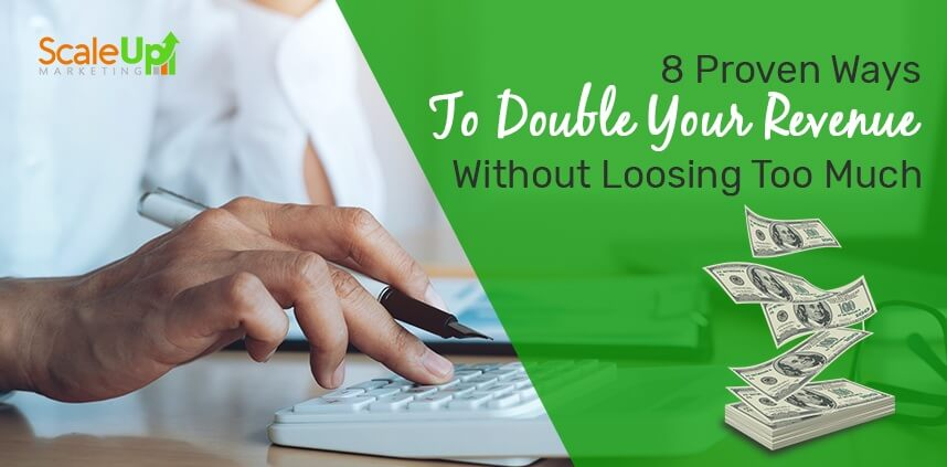 "header image of the blog title ""8 Proven Ways To Increase Your Revenue Without Loosing Too Much"" with a right hand holding a pen while calculating on a white calculator"