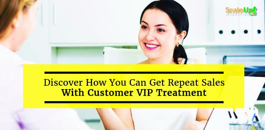 "header image of the blog title ""How The ""VIP"" Treatment Can Help Get You Repeat Sales"" with a woman smiling on a person in front of her"