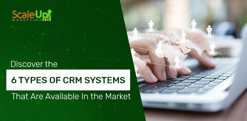 """header image of the blog title """"Discover the 6 Types of CRM Systems That are Available in the Market"""" with a background of hands typing using a laptop's keyboard"""
