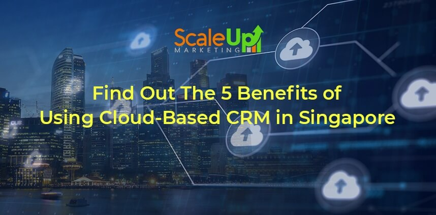 """header image of the blog title """"Find Out The 5 Benefits of Using Cloud-Based CRM in Singapore"""" with a nightview shot of buildings beside a bay"""