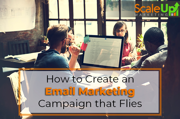 "blog title ""How to Create an Email Marketing Campaign that Flies"" a background with a header of a desktop circled with four people"