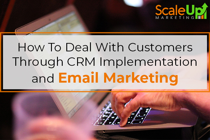"""ScaleUp Banner with a background Image of a person using laptop and a text """"How To Deal With Customers Through CRM Implementation and Email Marketing"""""""